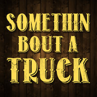 Somethin' Bout A Truck - Single — #1 Country Hits