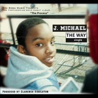 The Way — J. Michael