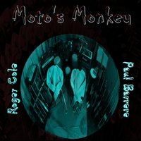 Moto's Monkey — Paul Barrere, Roger Cole