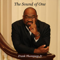 The Sound of One — Frank Thompson Jr