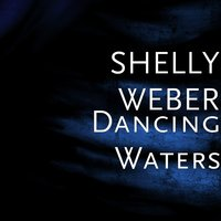 Dancing Waters — SHELLY WEBER