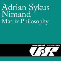 Matrix Philosophy — Adrian Sykus, Nimand