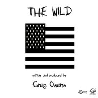 The Wild (A Song for America) — Greg Owens