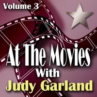 At The Movies With Judy Garland Volume 3 — Judy Garland And Friends