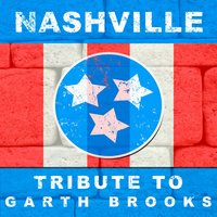 Nashville Tribute to Garth Brooks — Gold Country Nation