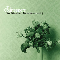 Not Nineteen Forever — The Courteeners