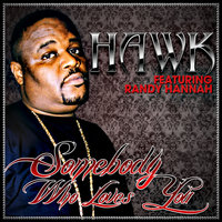 Somebody Who Loves You - Single — H.A.W.K.