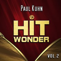 Hit Wonder: Paul Kuhn, Vol. 2 — Paul Kuhn