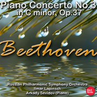 Beethoven: Piano Concerto No.3 in C Minor, Op.37 — Russian Philharmonic Symphony Orchestra, Ilmar Lapinsch, Arkady Sevidov