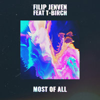 Most Of All — Filip Jenven, T-Birch