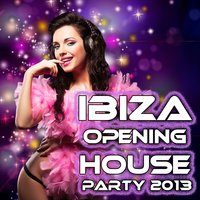 Ibiza Opening House Party 2013-Soulful Balearic Beach Chillhouse Session — сборник