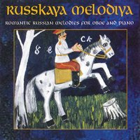 Russkaya Melodiya: Romantic Russian Melodies for Oboe and Piano — David Nuttall