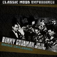 Swing Childhood — Benny Goodman and His Orchestra