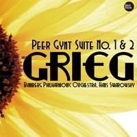 Grieg: Peer Gynt Suite No. 1 & 2 — Bamberg Philharmonic Orchestra & Hans Swarowsky