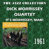 It's Morrissey, Man! — Dick Morrissey Quartet