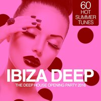 IBIZA Deep - The Deep House Opening Party 2016 (60 Hot Summer Tunes) — сборник