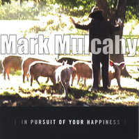 in pursuit of your happiness — Mark Mulcahy