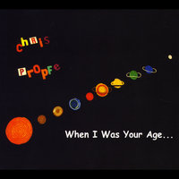 When I Was Your Age... — Chris Propfe