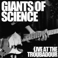 live at the troubadour — giants of science