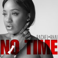 No Time — Rachel Rhai