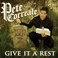 Give It a Rest - EP — Pete Correale