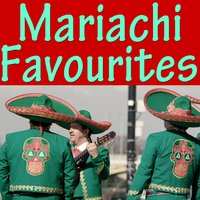 Mariachi Favourites — The Mexican Mariachi Band