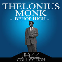 Behop High — Thelonious Monk