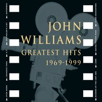 John Williams - Greatest Hits 1969-1999 — John Towner Williams