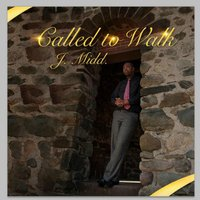 Called to Walk — J. Midd