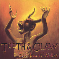 Tooth & Claw — Edmund Welles