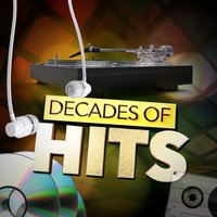 Decades of Hits — 60's 70's 80's 90's Hits