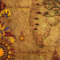 Ends of the Earth — Emily Pinkerton
