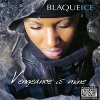 Vengeance Is Mine — Blaque Ice The West-Coast Empress