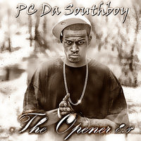 The Opener EP — PC Da Southboy