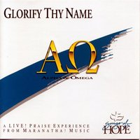 Glorify Thy Name — Songs Of Hope