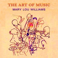 The Art Of Music — Mary Lou Williams