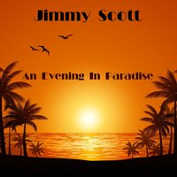 An Evening in Paradise — Jimmy Scott