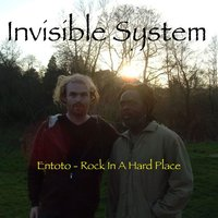 Entoto (Rock in a Hard Place) — Invisible System