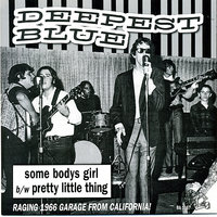 "Some Body's Girl - 7"" Single — The Deepest Blue"