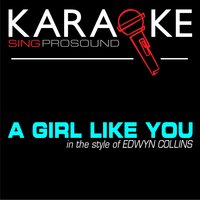A Girl Like You (In the Style of Edwyn Collins) — Karaoke