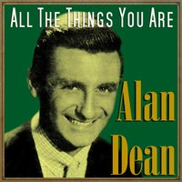 All the Things You Are — Alan Dean
