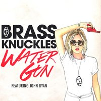 Water Gun — Brass Knuckles