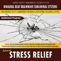 Stress Relief — Binaural Beat Brainwave Subliminal Systems