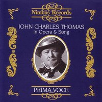 John Charles Thomas: In Opera & Song — John Charles Thomas