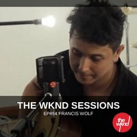 The Wknd Sessions Ep. 54: Francis Wolf — Francis Wolf