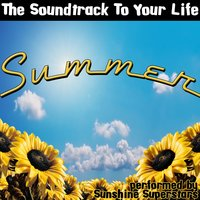 The Soundtrack To Your Life: Summer — Sunshine Superstars