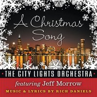 A Christmas Song (feat. Jeff Morrow) — Rich Daniels & the City Lights Orchestra