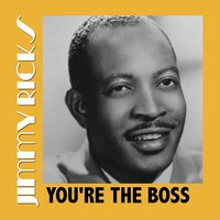 You're the Boss — Jimmy Ricks