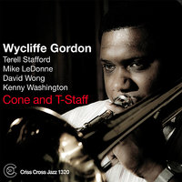 Cone and T-Staff — Wycliffe Gordon, Kenny Washington, Mike LeDonne, Terell Stafford, David Wong