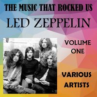 The Music That Rocked Us - Led Zeppelin - Vol. 1 — сборник
